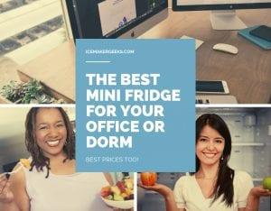 Best Mini Fridge For Office or Dorm