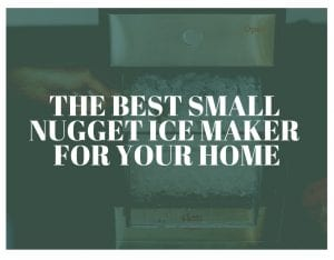 Best Small Nugget Ice Maker