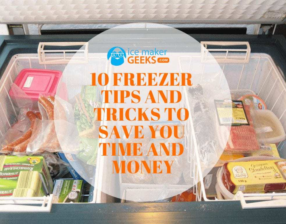 10 Freezer Tips and Tricks to Save You Time and Money