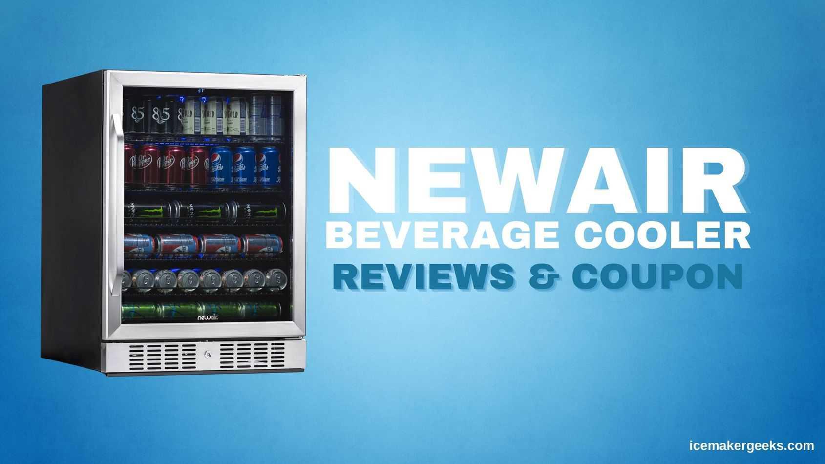 NewAir Beverage Cooler Reviews